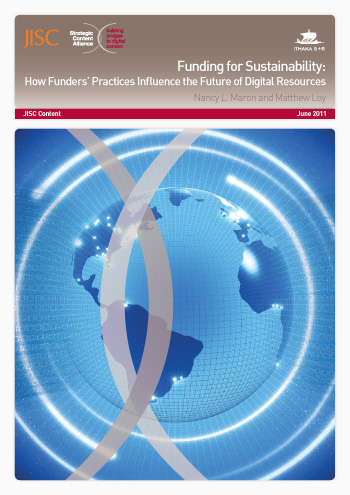 Funding for Sustainability: How Funders' Practices Influence the Future of Digital Resources FULL REPORT