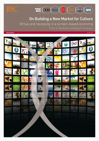 On building a New Market for Culture: Virtue and necessity in a screen-based economy FULL REPORT